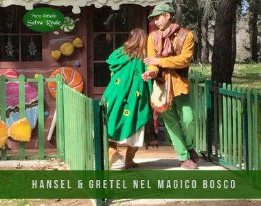 HANSEL & GRETEL NEL MAGICO BOSCO